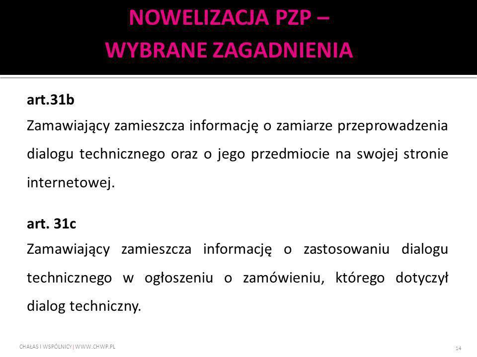 art.31b Zamawiający zamieszcza informację o zamiarze przeprowadzenia dialogu technicznego oraz o jego przedmiocie na swojej stronie internetowej. art.