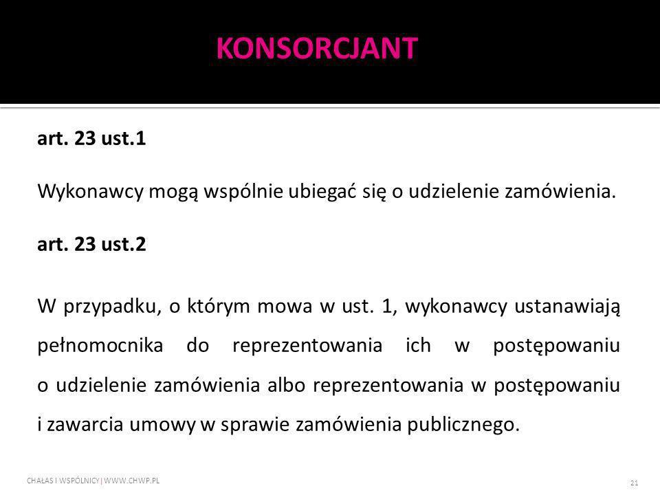 art. 23 ust.1 Wykonawcy mogą wspólnie ubiegać się o udzielenie zamówienia. art. 23 ust.2 W przypadku, o którym mowa w ust. 1, wykonawcy ustanawiają pe