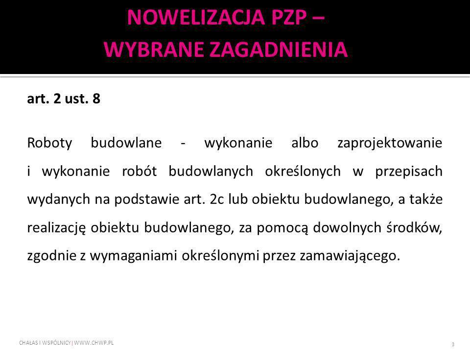 art. 2 ust. 8 Roboty budowlane - wykonanie albo zaprojektowanie i wykonanie robót budowlanych określonych w przepisach wydanych na podstawie art. 2c l