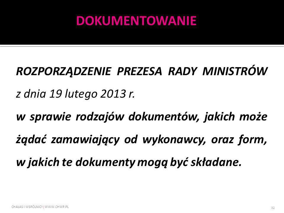 ROZPORZĄDZENIE PREZESA RADY MINISTRÓW z dnia 19 lutego 2013 r. w sprawie rodzajów dokumentów, jakich może żądać zamawiający od wykonawcy, oraz form, w