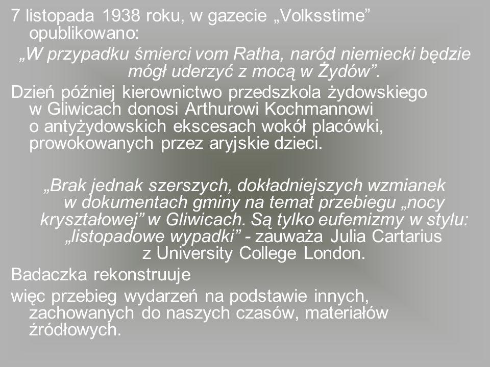 7 listopada 1938 roku, w gazecie Volksstime opublikowano: W przypadku śmierci vom Ratha, naród niemiecki będzie mógł uderzyć z mocą w Żydów. Dzień póź