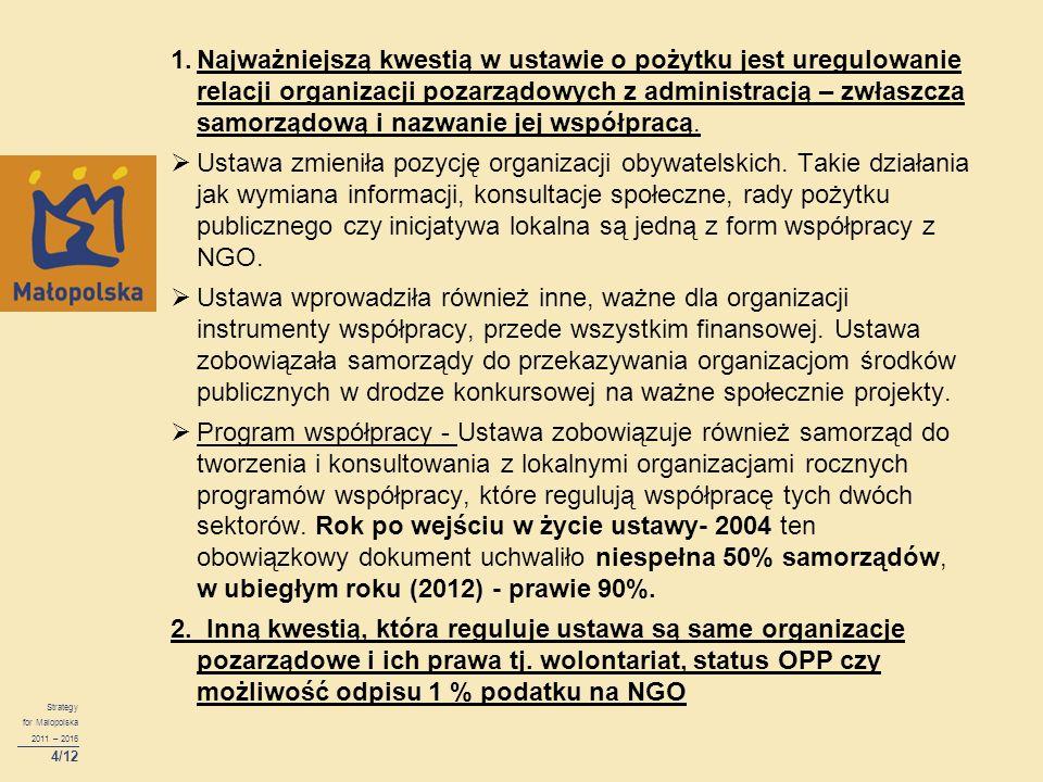 1.Najważniejszą kwestią w ustawie o pożytku jest uregulowanie relacji organizacji pozarządowych z administracją – zwłaszcza samorządową i nazwanie jej