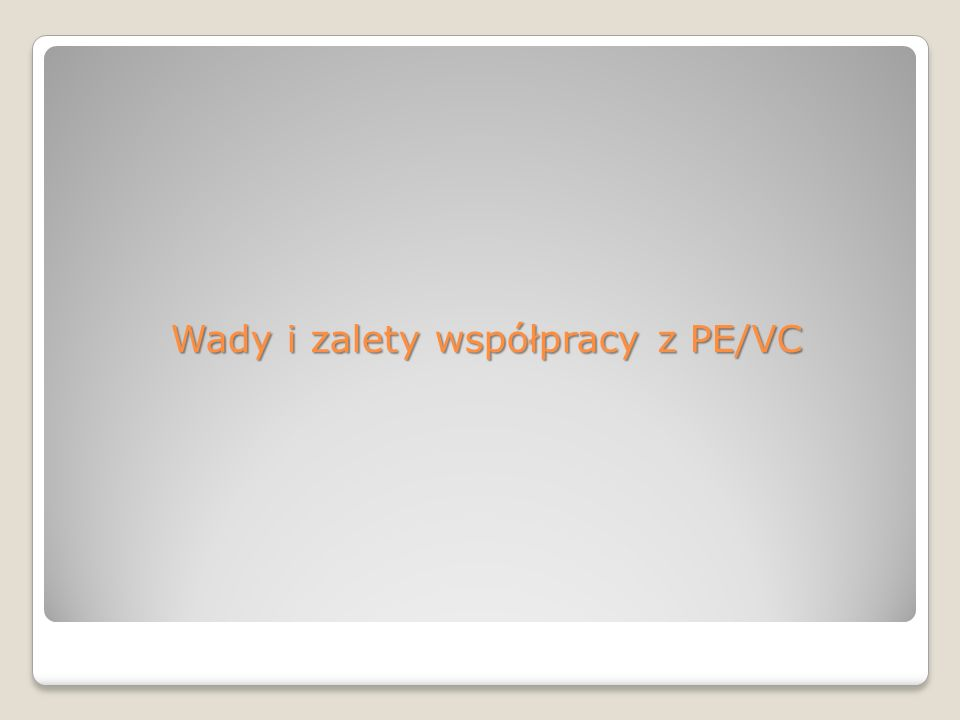Wady i zalety współpracy z PE/VC