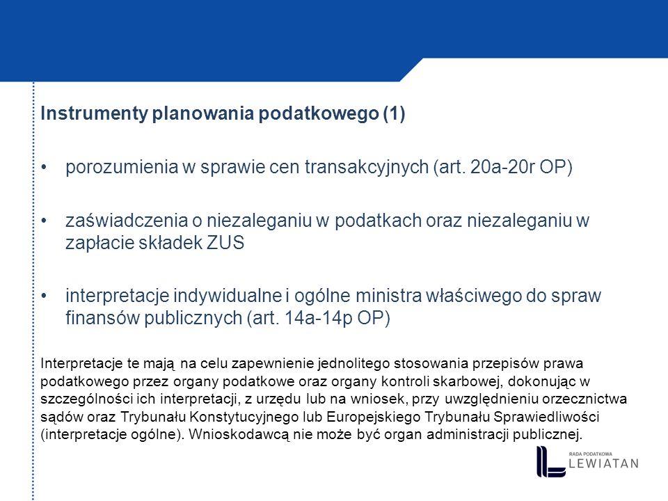 Instrumenty planowania podatkowego (1) porozumienia w sprawie cen transakcyjnych (art. 20a-20r OP) zaświadczenia o niezaleganiu w podatkach oraz nieza