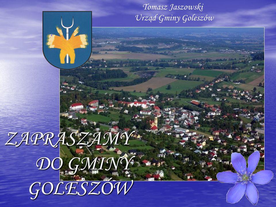 GMINA GOLESZÓW – INFORMACJE OGÓLNE Gmina Goleszów położona jest w południowej części Polski, na terenie urokliwego krajobrazowo Pogórza Cieszyńskiego, będącego przedpolem Beskidu Śląskiego.