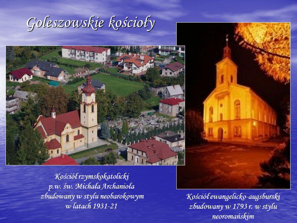 Goleszowskie kościoły Goleszowskie kościoły Kościół rzymskokatolicki p.w. św. Michała Archanioła zbudowany w stylu neobarokowym w latach 1931-21 Kości