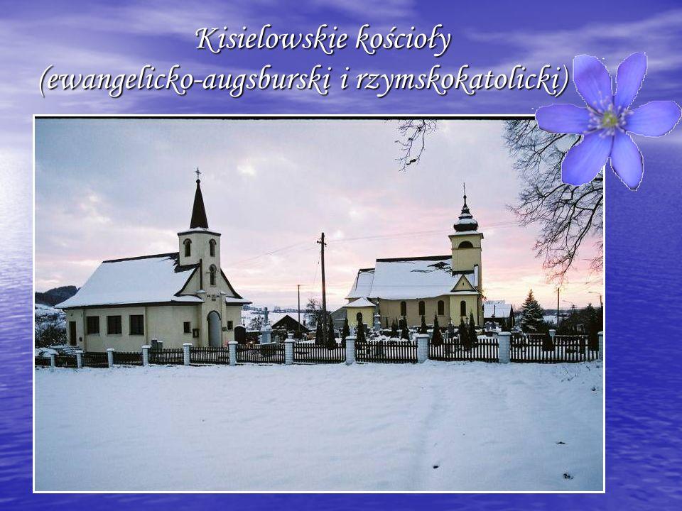 Kisielowskie kościoły (ewangelicko-augsburski i rzymskokatolicki) Kisielowskie kościoły (ewangelicko-augsburski i rzymskokatolicki)