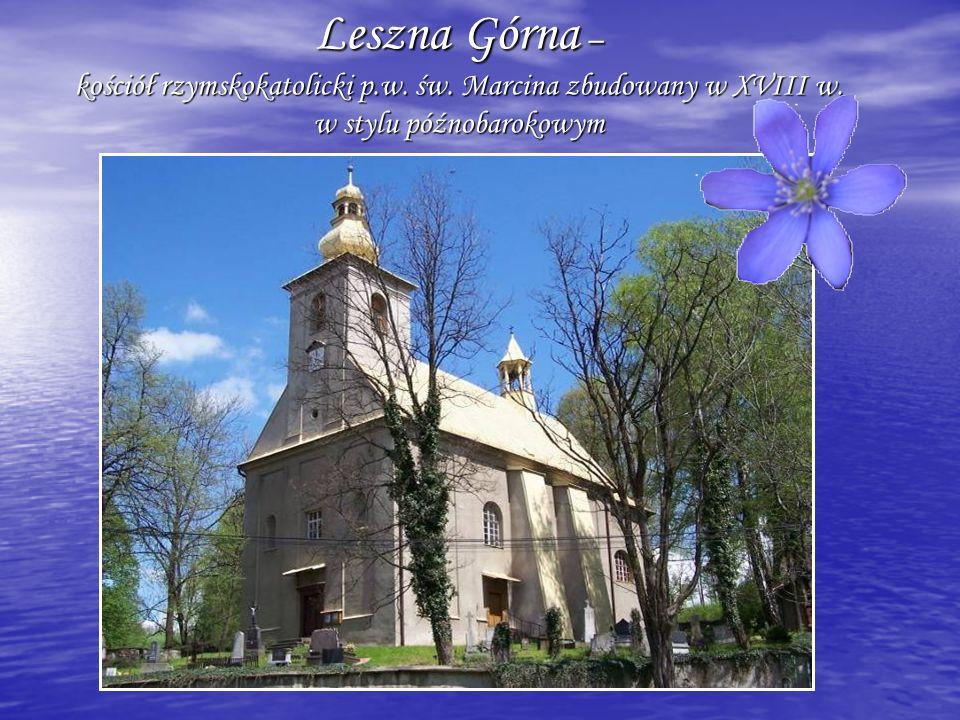Leszna Górna – kościół rzymskokatolicki p.w. św. Marcina zbudowany w XVIII w. w stylu późnobarokowym