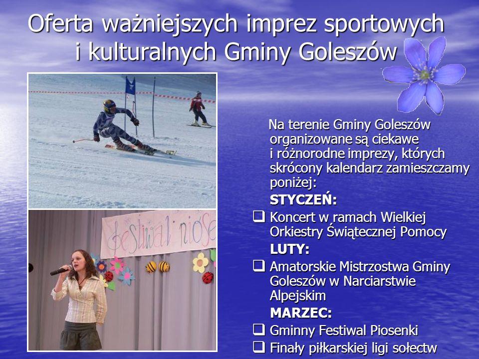 Oferta ważniejszych imprez sportowych i kulturalnych Gminy Goleszów Na terenie Gminy Goleszów organizowane są ciekawe i różnorodne imprezy, których sk