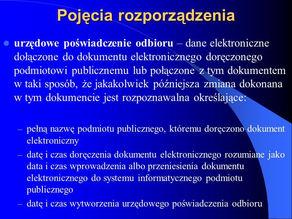 Pojęcia rozporządzenia urzędowe poświadczenie odbioru – dane elektroniczne dołączone do dokumentu elektronicznego doręczonego podmiotowi publicznemu l