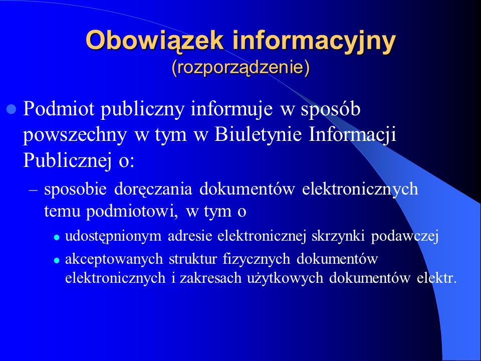 Obowiązek informacyjny (rozporządzenie) Podmiot publiczny informuje w sposób powszechny w tym w Biuletynie Informacji Publicznej o: – sposobie doręcza
