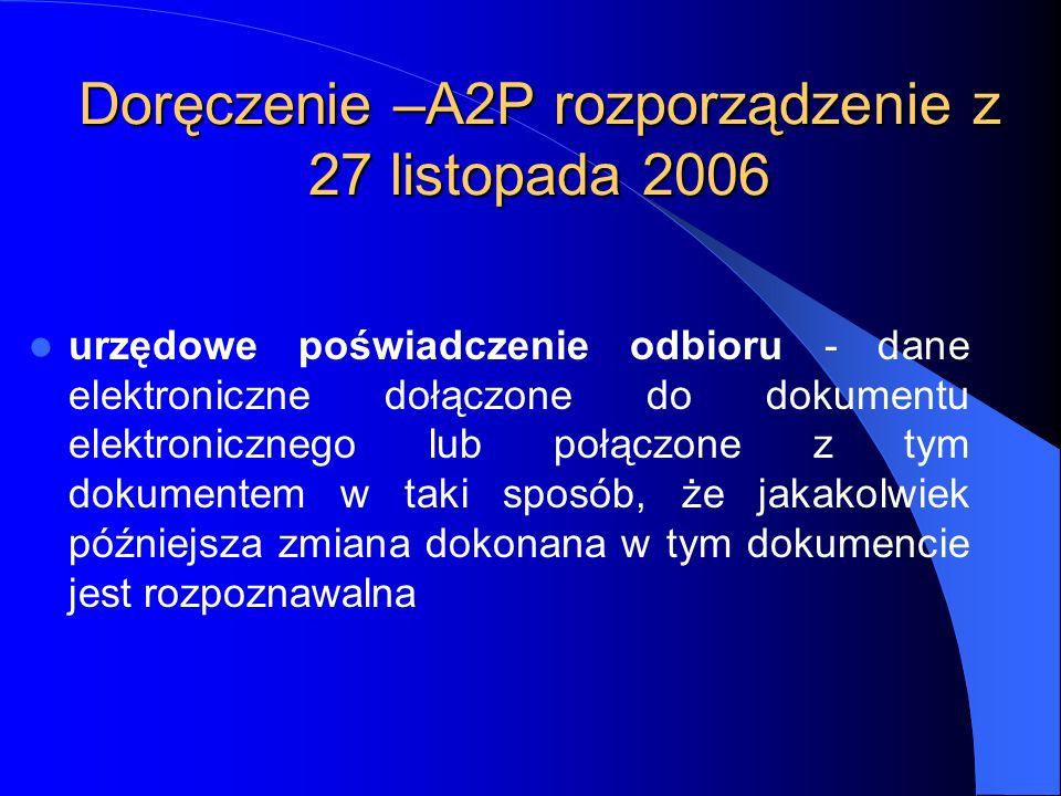 Doręczenie –A2P rozporządzenie z 27 listopada 2006 urzędowe poświadczenie odbioru - dane elektroniczne dołączone do dokumentu elektronicznego lub połą