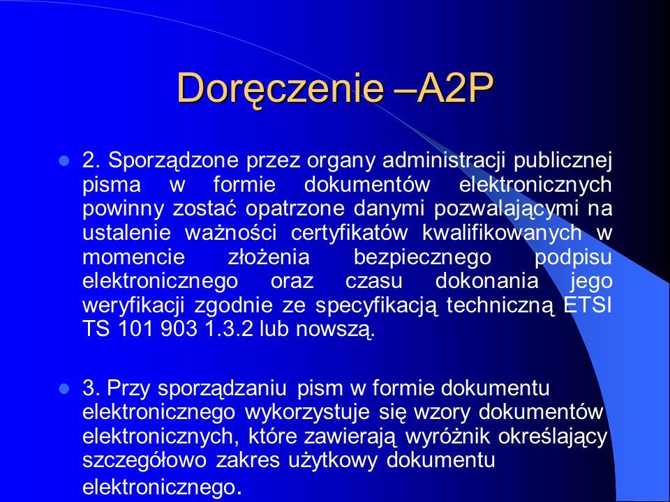 Doręczenie –A2P 2. Sporządzone przez organy administracji publicznej pisma w formie dokumentów elektronicznych powinny zostać opatrzone danymi pozwala