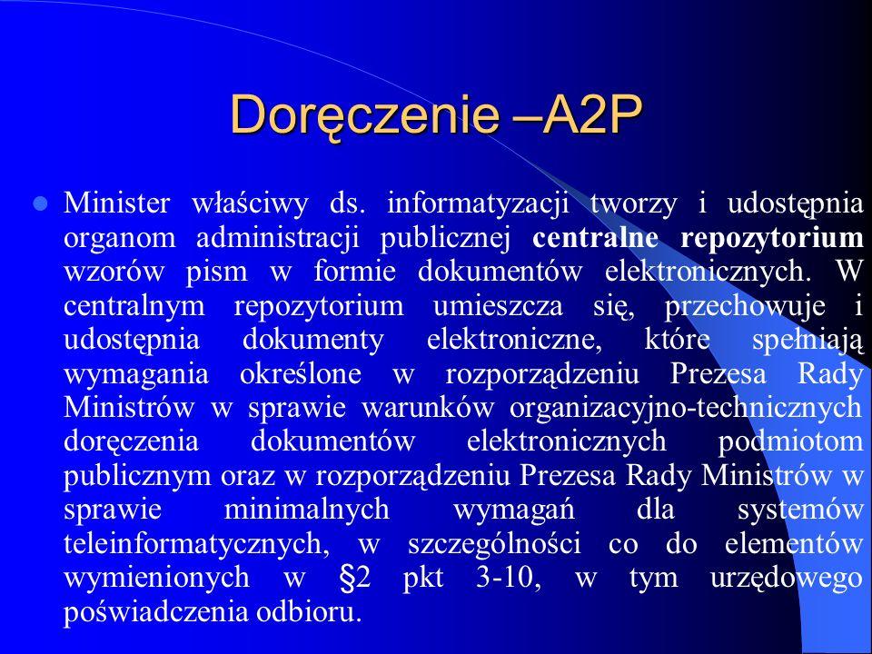 Doręczenie –A2P Minister właściwy ds. informatyzacji tworzy i udostępnia organom administracji publicznej centralne repozytorium wzorów pism w formie