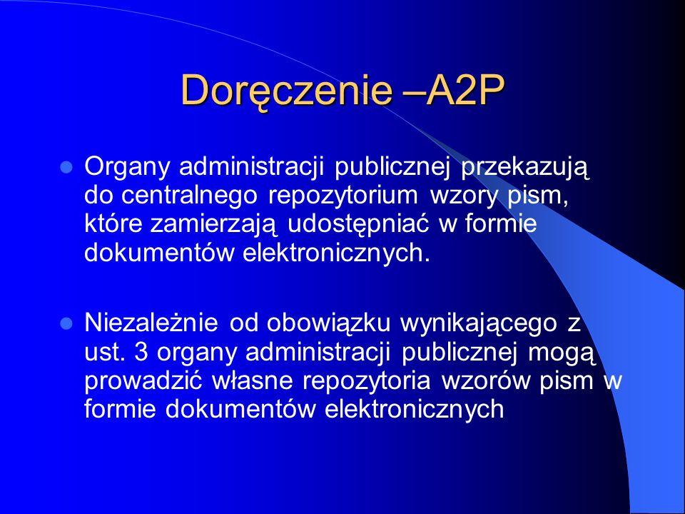 Doręczenie –A2P Organy administracji publicznej przekazują do centralnego repozytorium wzory pism, które zamierzają udostępniać w formie dokumentów el