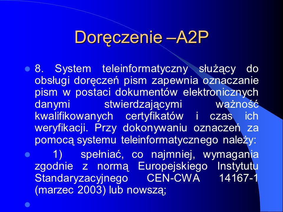 Doręczenie –A2P 8. System teleinformatyczny służący do obsługi doręczeń pism zapewnia oznaczanie pism w postaci dokumentów elektronicznych danymi stwi