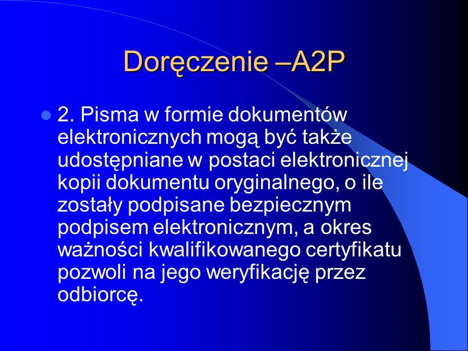 Doręczenie –A2P 2. Pisma w formie dokumentów elektronicznych mogą być także udostępniane w postaci elektronicznej kopii dokumentu oryginalnego, o ile