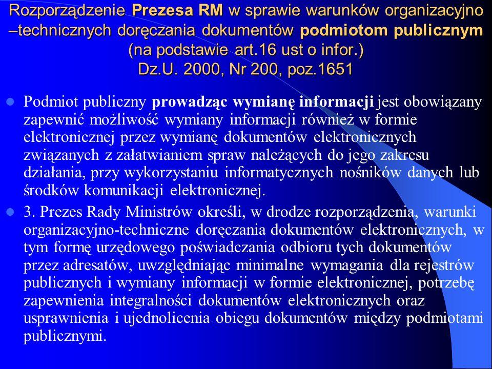 Rozporządzenie Prezesa RM w sprawie warunków organizacyjno –technicznych doręczania dokumentów podmiotom publicznym (na podstawie art.16 ust o infor.)
