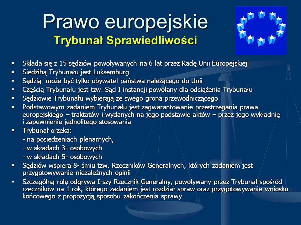 Prawo europejskie Trybunał Obrachunkowy Powołany jest do sprawowania kontroli finansów Wspólnot Europejskich Powołany jest do sprawowania kontroli finansów Wspólnot Europejskich Składa się z 15 członków mianowanych rotacyjnie przez Radę Unii Europejskiej na okresy 6-cio letnie, dysponujących immunitetem Składa się z 15 członków mianowanych rotacyjnie przez Radę Unii Europejskiej na okresy 6-cio letnie, dysponujących immunitetem Siedzibą Trybunału jest Luksemburg Siedzibą Trybunału jest Luksemburg Trybunał prowadzi kontrolę dochodów i wydatków Wspólnot przede wszystkim w oparciu o kryterium legalności (rzadziej - celowości i merytorycznej trafności) Trybunał prowadzi kontrolę dochodów i wydatków Wspólnot przede wszystkim w oparciu o kryterium legalności (rzadziej - celowości i merytorycznej trafności) Trybunał wspiera Parlament Europejski w sprawowaniu działalności kontrolnej (coroczne sprawozdanie Trybunału stanowi podstawę do udzielenia Komisji Europejskiej absolutorium z wykonania budżetu) Trybunał wspiera Parlament Europejski w sprawowaniu działalności kontrolnej (coroczne sprawozdanie Trybunału stanowi podstawę do udzielenia Komisji Europejskiej absolutorium z wykonania budżetu)