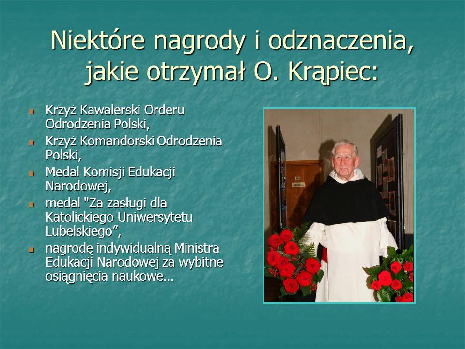 Niektóre nagrody i odznaczenia, jakie otrzymał O. Krąpiec: Krzyż Kawalerski Orderu Odrodzenia Polski, Krzyż Kawalerski Orderu Odrodzenia Polski, Krzyż