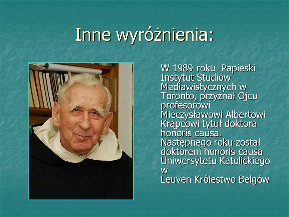 Inne wyróżnienia: W 1989 roku Papieski Instytut Studiów Mediawistycznych w Toronto, przyznał Ojcu profesorowi Mieczysławowi Albertowi Krąpcowi tytuł d
