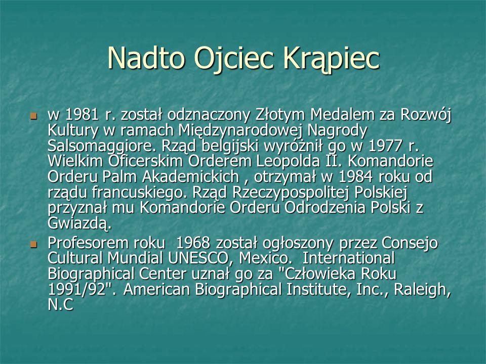 Nadto Ojciec Krąpiec w 1981 r. został odznaczony Złotym Medalem za Rozwój Kultury w ramach Międzynarodowej Nagrody Salsomaggiore. Rząd belgijski wyróż
