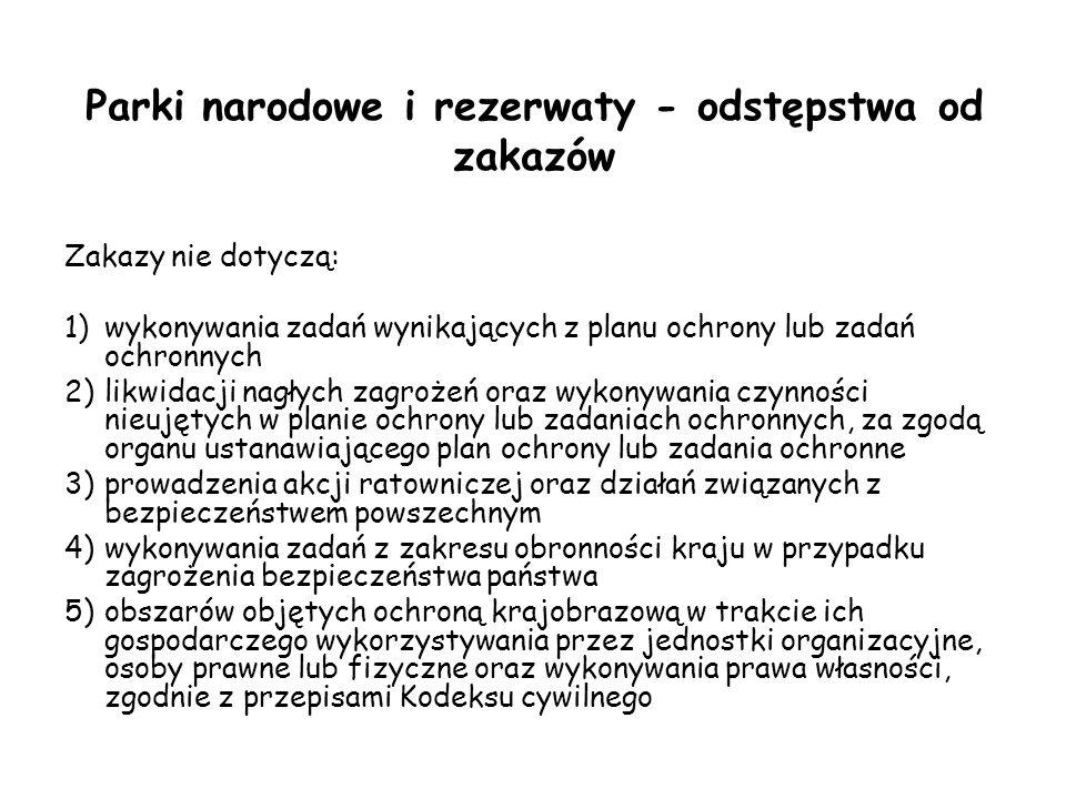 Parki narodowe i rezerwaty - odstępstwa od zakazów cd zgodnie z art.15.3.