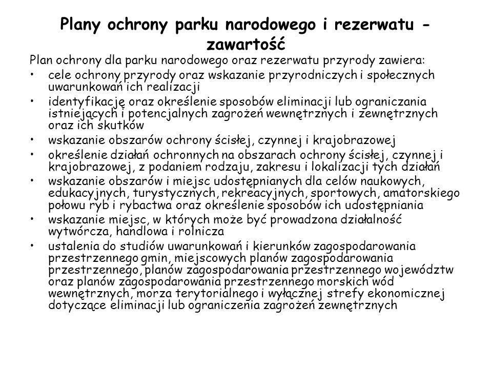 Plany ochrony parku narodowego i rezerwatu - zawartość Plan ochrony dla parku narodowego oraz rezerwatu przyrody zawiera: cele ochrony przyrody oraz w
