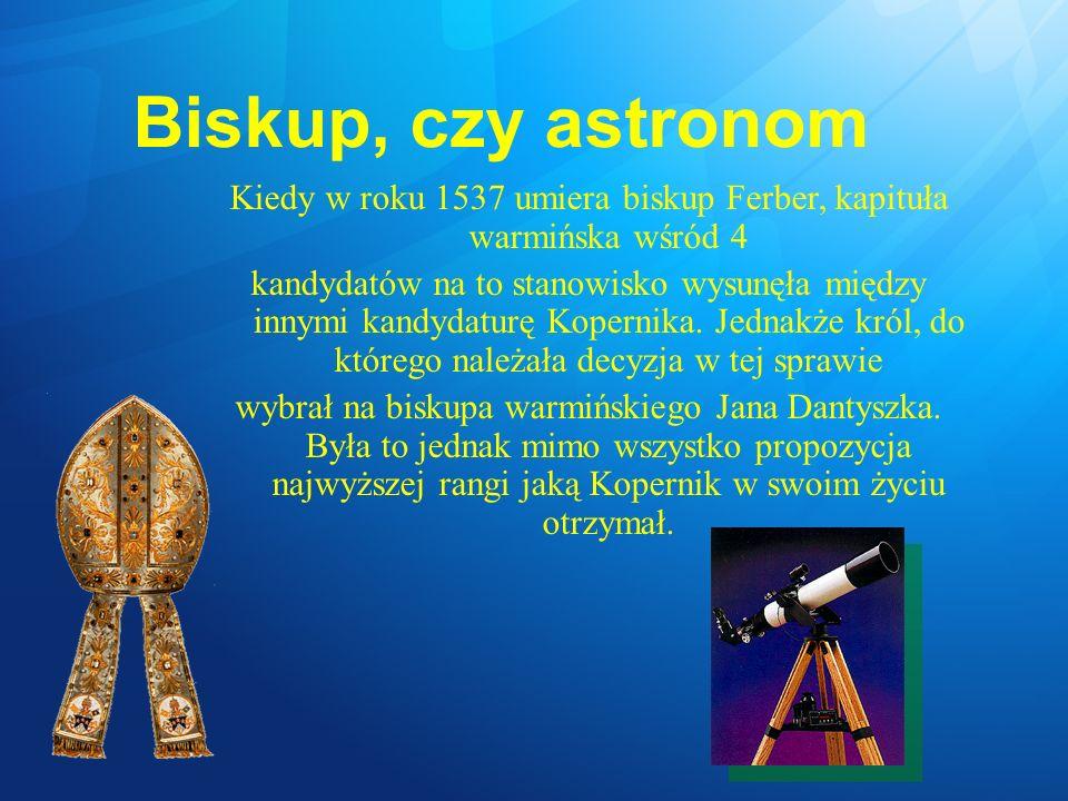Śmierć Kopernika Tymczasem Kopernik ciężko zachorował, by wreszcie dnia 24 maja 1543 roku zamknąć oczy już na zawsze.