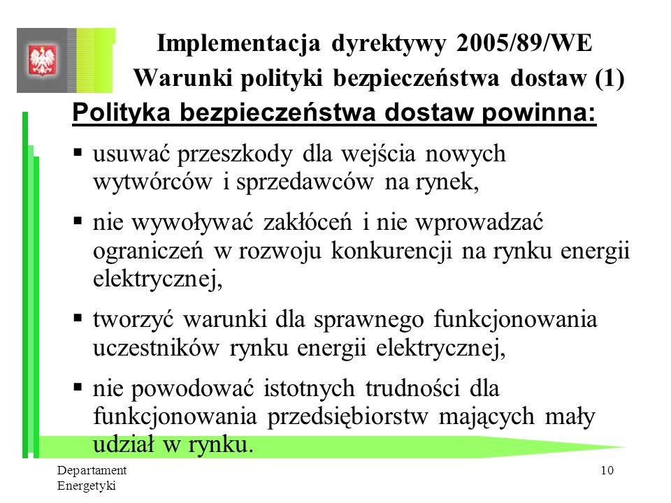 Departament Energetyki 9 Potrzeba zmian PE 1.Nie-zadawalająca jakość regulacji w zakresie wdrażania mechanizmów konkurencji na rynku energii elektrycz