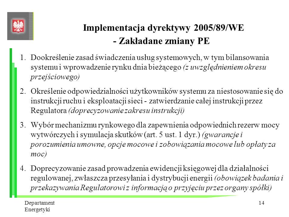 Departament Energetyki 13 3.Wprowadzenie sprzedawców awaryjnych dla odbiorców końcowych, którzy utracili sprzedawcę do czasu wyboru nowego sprzedawcy