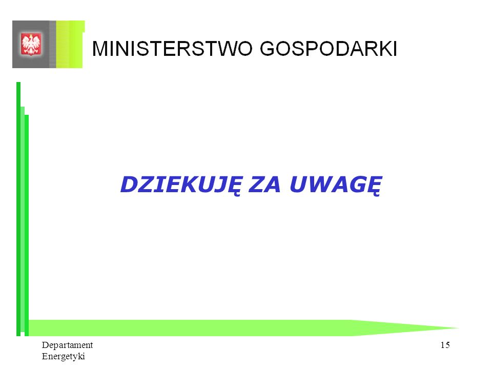 Departament Energetyki 14 Implementacja dyrektywy 2005/89/WE - Zakładane zmiany PE 1.Dookreślenie zasad świadczenia usług systemowych, w tym bilansowa