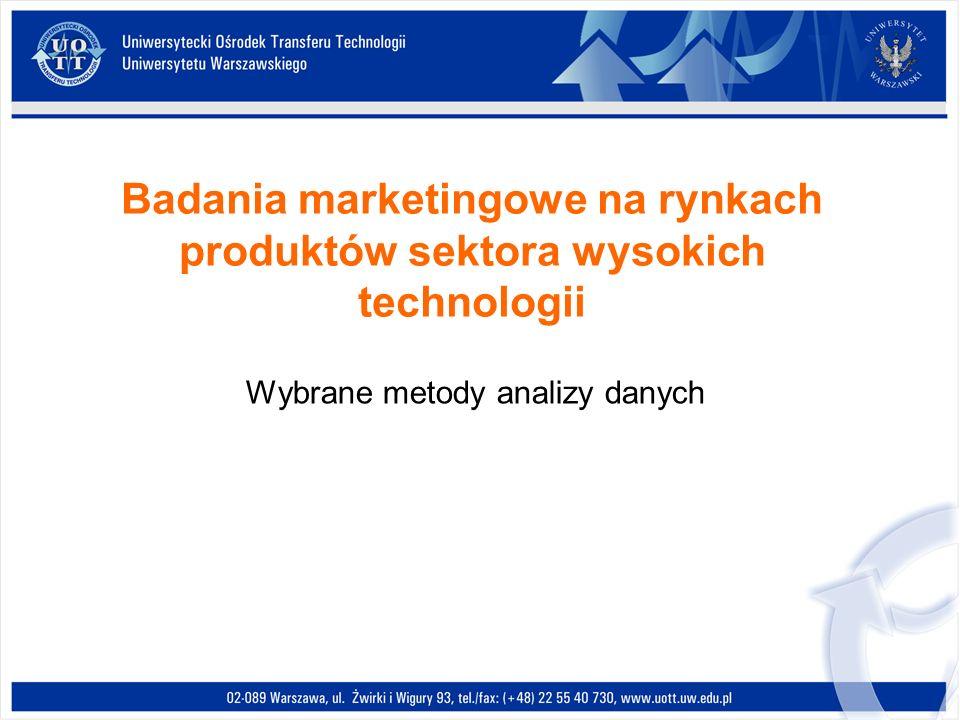 Badania marketingowe na rynkach produktów sektora wysokich technologii Wybrane metody analizy danych