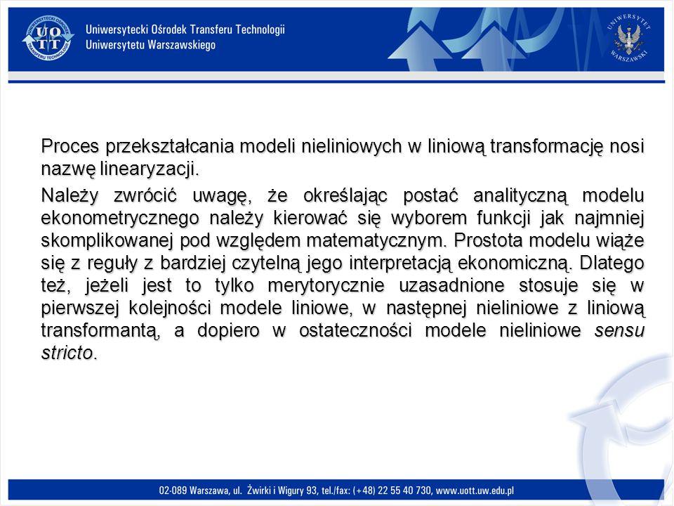 Proces przekształcania modeli nieliniowych w liniową transformację nosi nazwę linearyzacji.