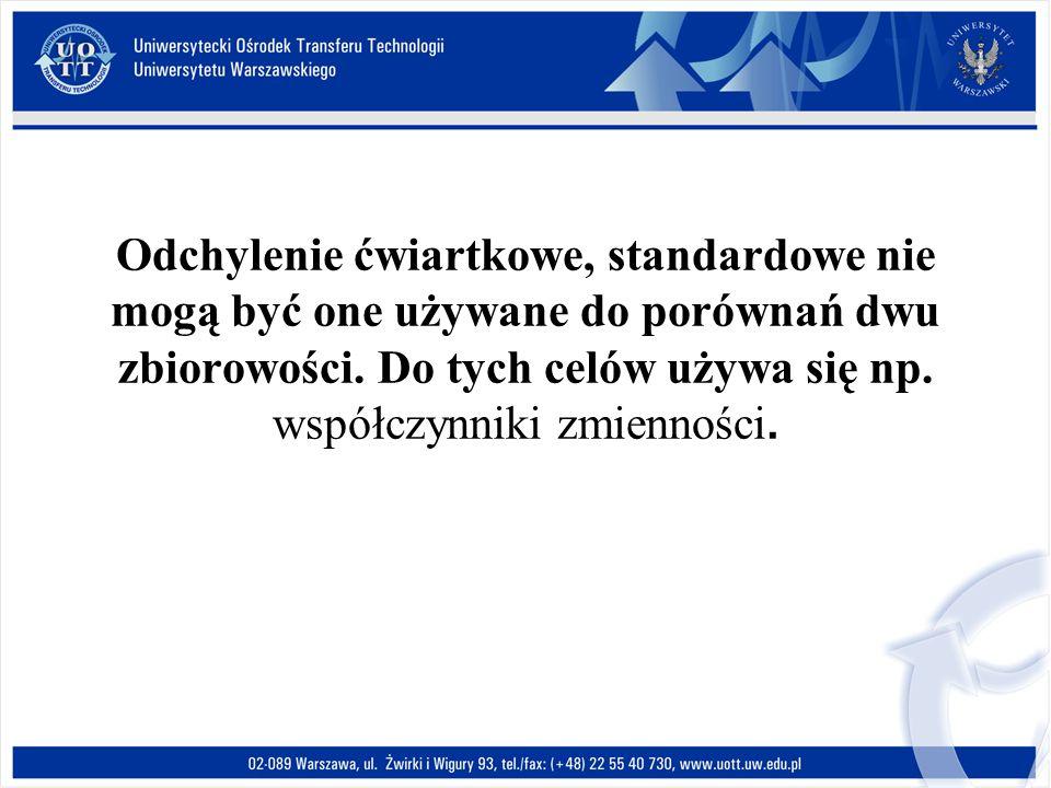 Odchylenie ćwiartkowe, standardowe nie mogą być one używane do porównań dwu zbiorowości.