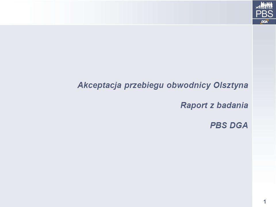 1 Akceptacja przebiegu obwodnicy Olsztyna Raport z badania PBS DGA
