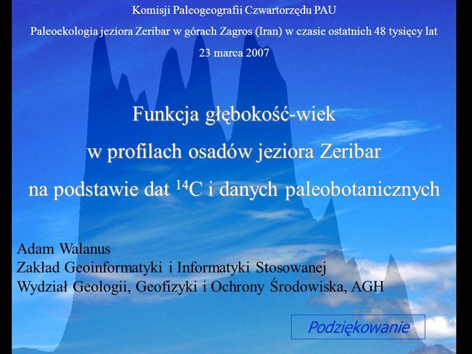 Podziękowanie Komisji Paleogeografii Czwartorzędu PAU Paleoekologia jeziora Zeribar w górach Zagros (Iran) w czasie ostatnich 48 tysięcy lat 23 marca