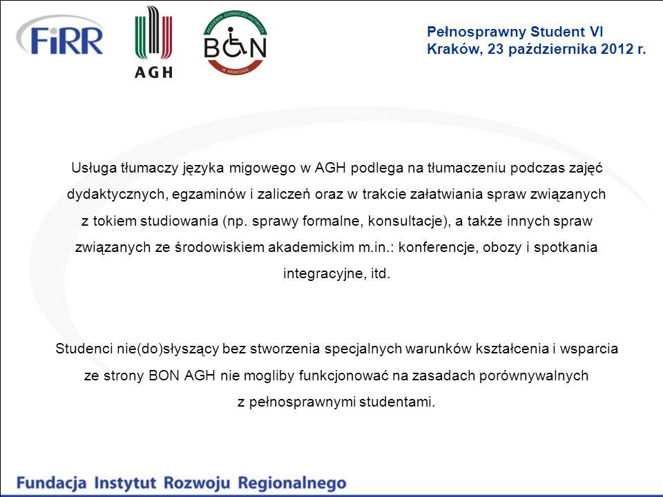 Usługa tłumaczy języka migowego w AGH podlega na tłumaczeniu podczas zajęć dydaktycznych, egzaminów i zaliczeń oraz w trakcie załatwiania spraw związa