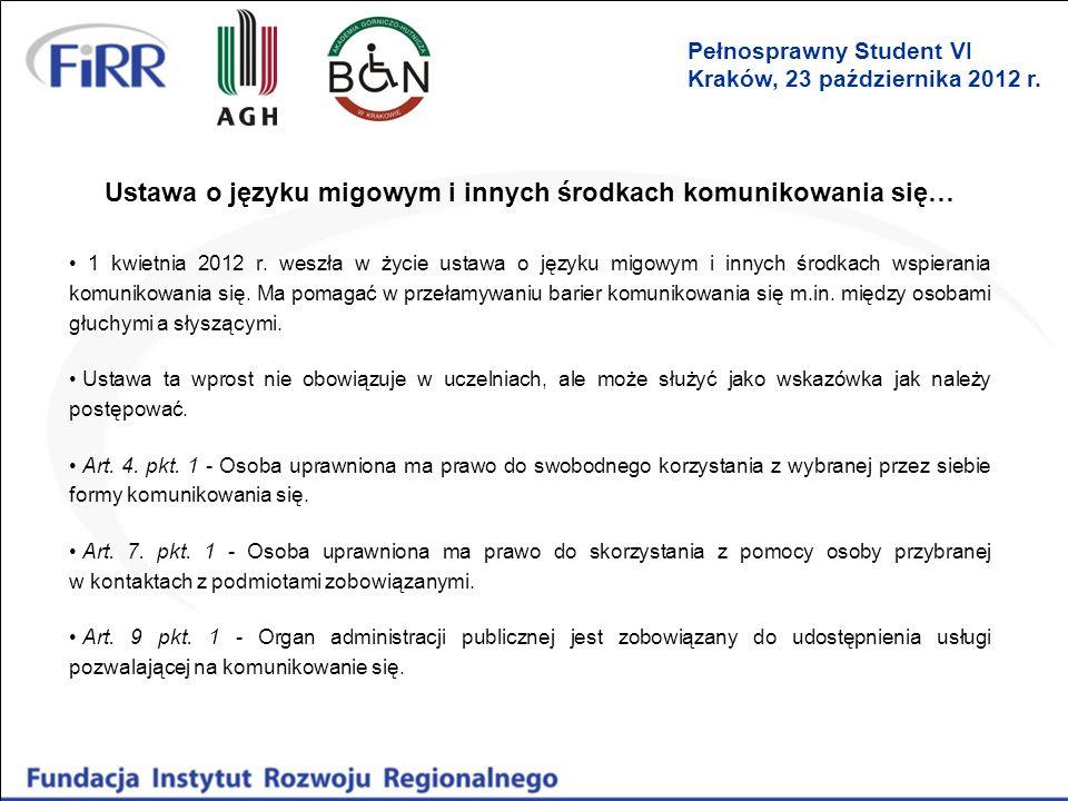 Ustawa o języku migowym i innych środkach komunikowania się… 1 kwietnia 2012 r. weszła w życie ustawa o języku migowym i innych środkach wspierania ko