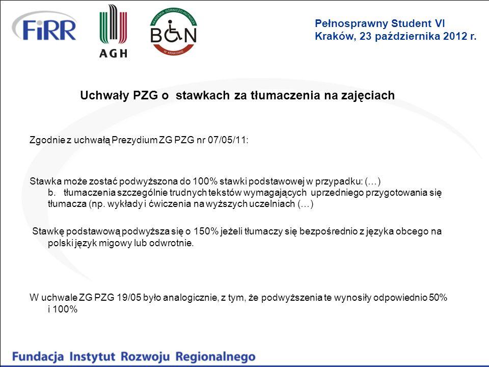 Uchwały PZG o stawkach za tłumaczenia na zajęciach Zgodnie z uchwałą Prezydium ZG PZG nr 07/05/11: Stawka może zostać podwyższona do 100% stawki podst
