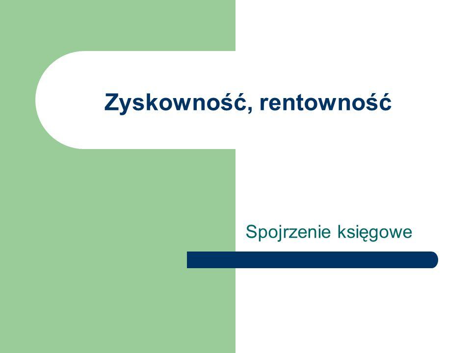 Zysk księgowy Księgowa stopa zwrotu (wynik / nakład)