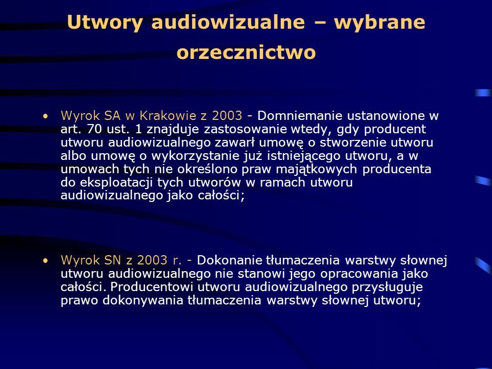 Utwory audiowizualne – wybrane orzecznictwo Wyrok SA w Krakowie z 2003 - Domniemanie ustanowione w art. 70 ust. 1 znajduje zastosowanie wtedy, gdy pro
