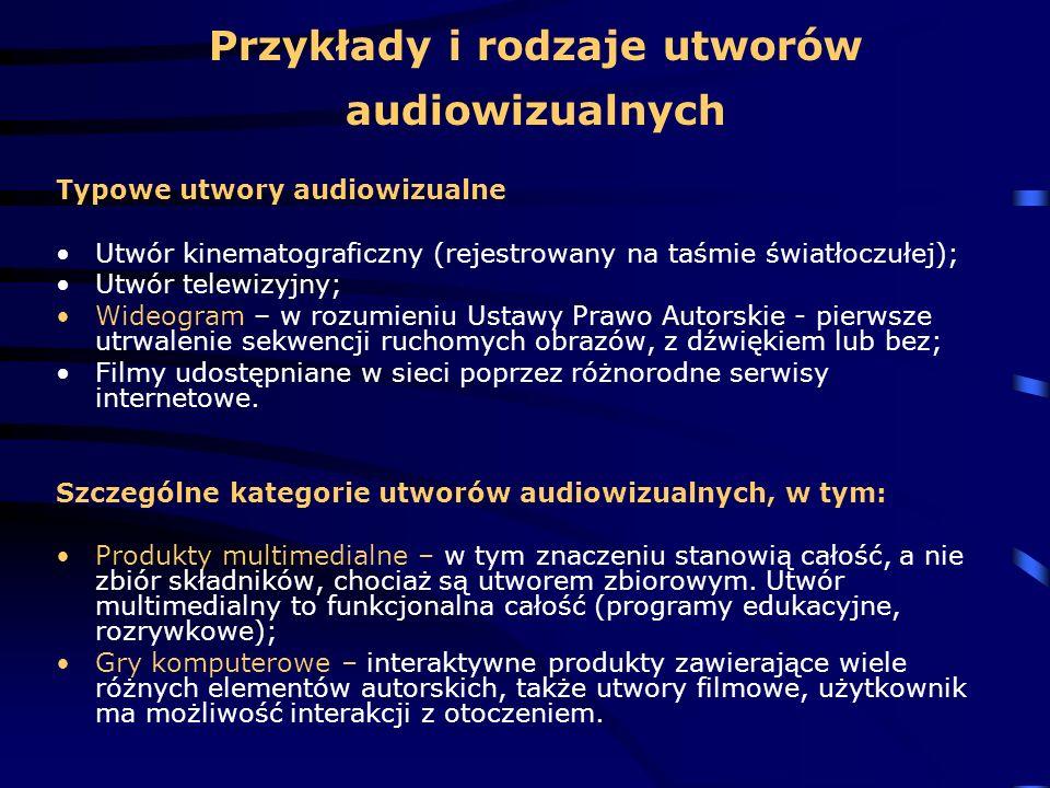 Przykłady i rodzaje utworów audiowizualnych Typowe utwory audiowizualne Utwór kinematograficzny (rejestrowany na taśmie światłoczułej); Utwór telewizy