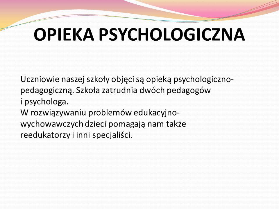 OPIEKA PSYCHOLOGICZNA Uczniowie naszej szkoły objęci są opieką psychologiczno- pedagogiczną. Szkoła zatrudnia dwóch pedagogów i psychologa. W rozwiązy