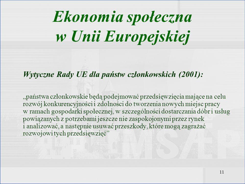 11 Wytyczne Rady UE dla państw członkowskich (2001): państwa członkowskie będą podejmować przedsięwzięcia mające na celu rozwój konkurencyjności i zdo