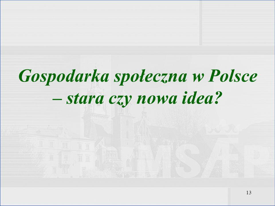 13 Gospodarka społeczna w Polsce – stara czy nowa idea?