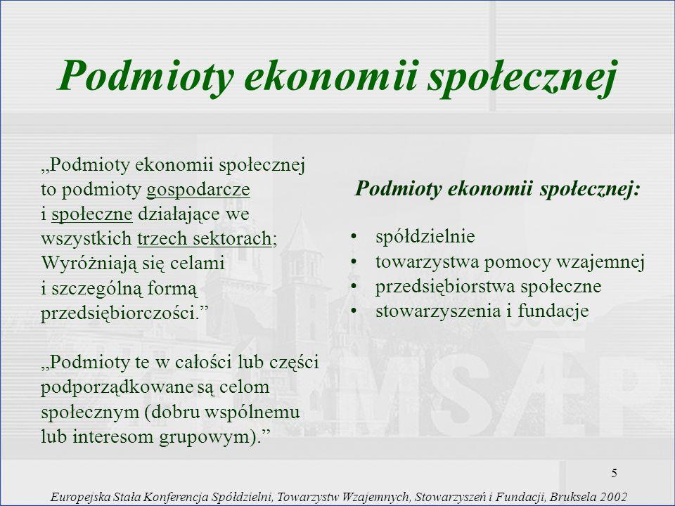 5 Podmioty ekonomii społecznej to podmioty gospodarcze i społeczne działające we wszystkich trzech sektorach; Wyróżniają się celami i szczególną formą