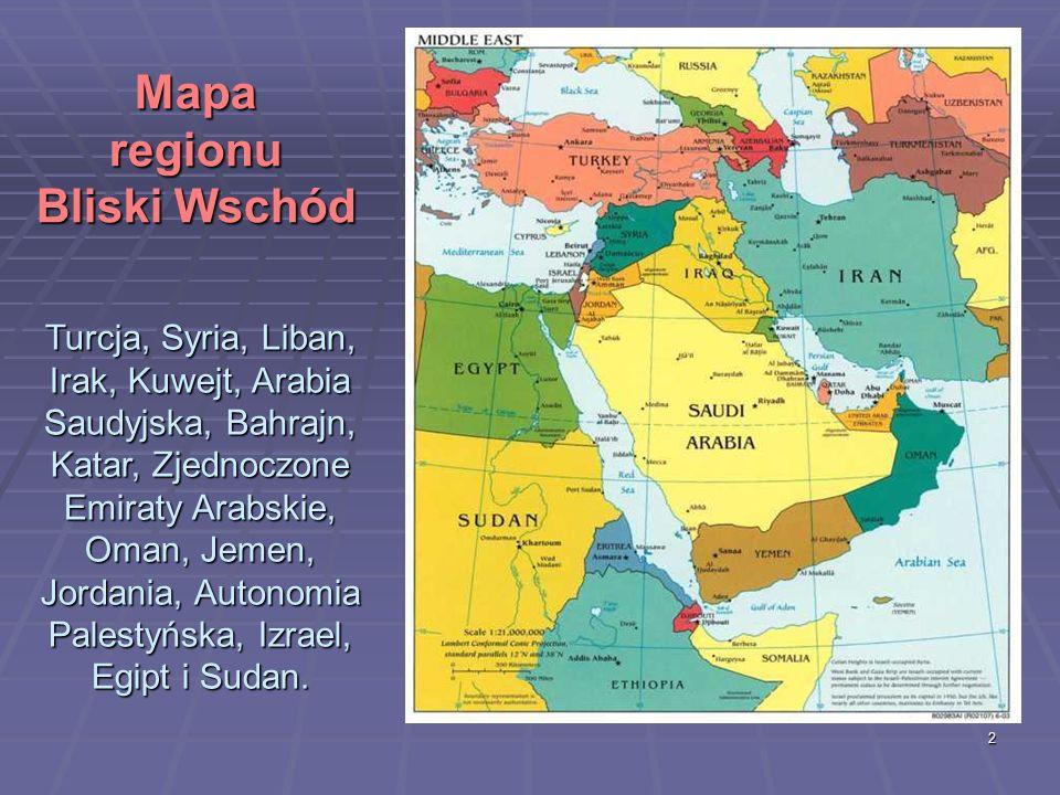 2 Mapa regionu Bliski Wschód Turcja, Syria, Liban, Irak, Kuwejt, Arabia Saudyjska, Bahrajn, Katar, Zjednoczone Emiraty Arabskie, Oman, Jemen, Jordania