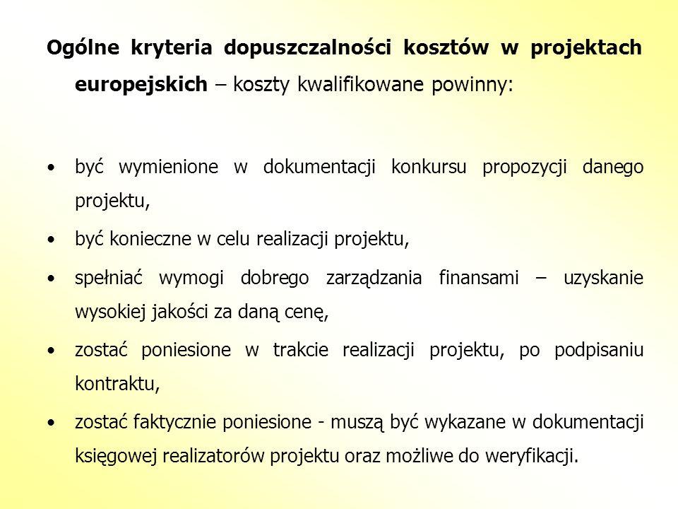 Ogólne kryteria dopuszczalności kosztów w projektach europejskich – koszty kwalifikowane powinny: być wymienione w dokumentacji konkursu propozycji da