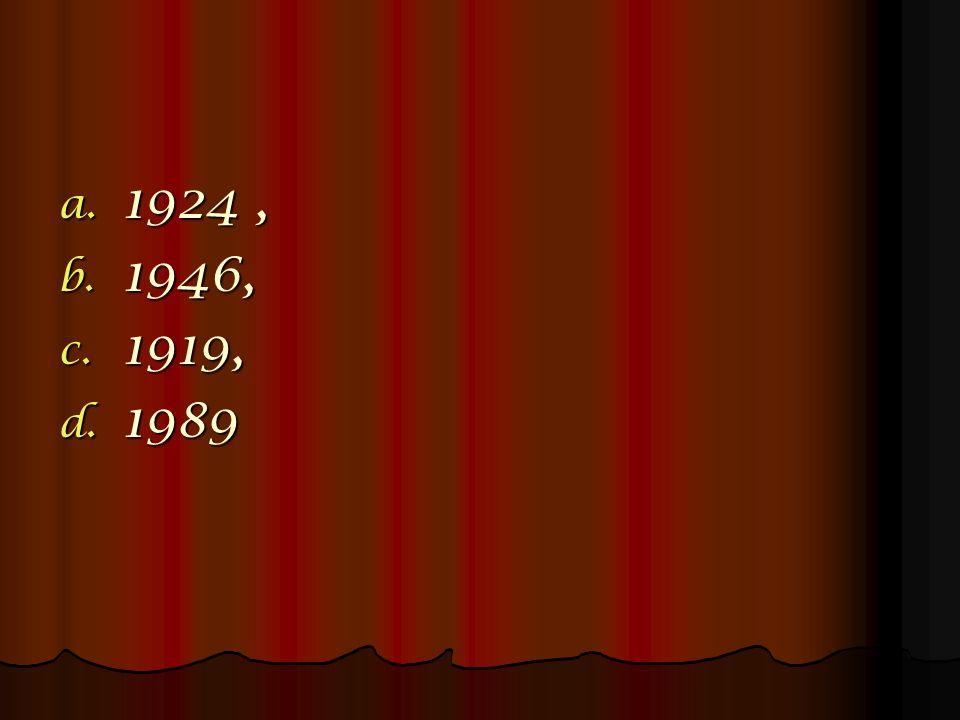 a. 1924, b. 1946, c. 1919, d. 1989